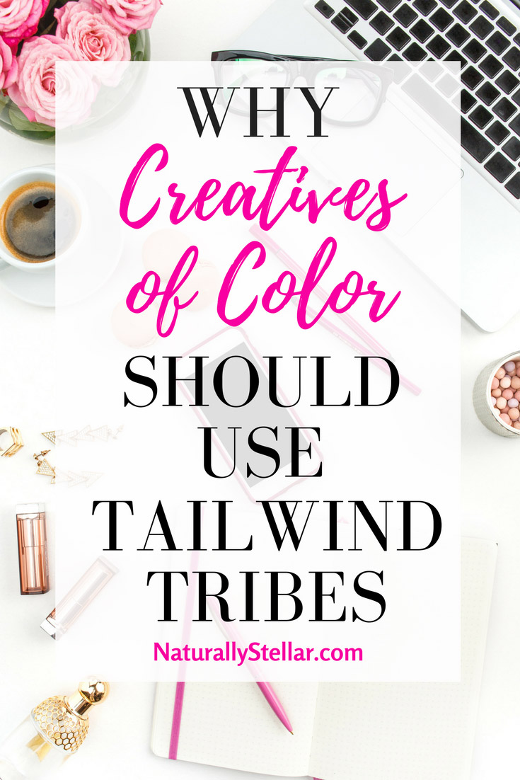 Why Creatives of Color Should Use Tailwind   Naturally Stellar