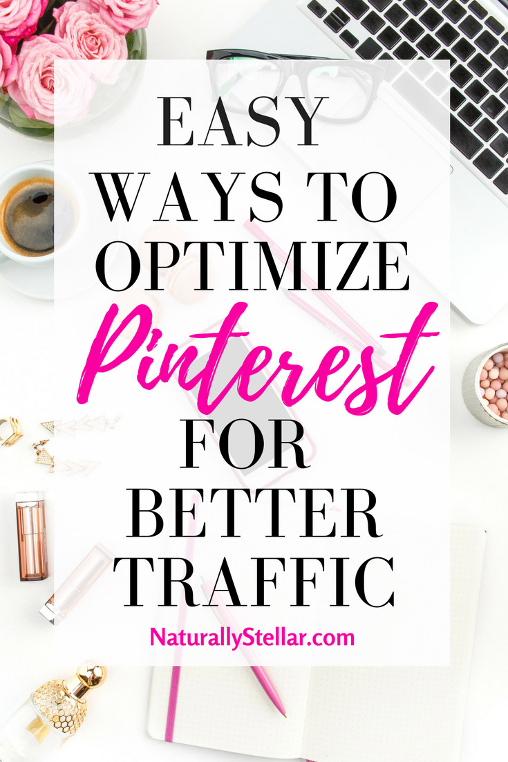 Easy Ways To Optimize Pinterest | Naturally Stellar