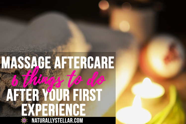 6 Things You Should Do After A Massage | Naturally Stellar