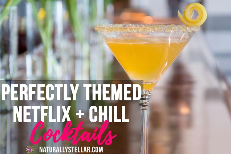 Netflix Show Themed Cocktails | Naturally Stellar