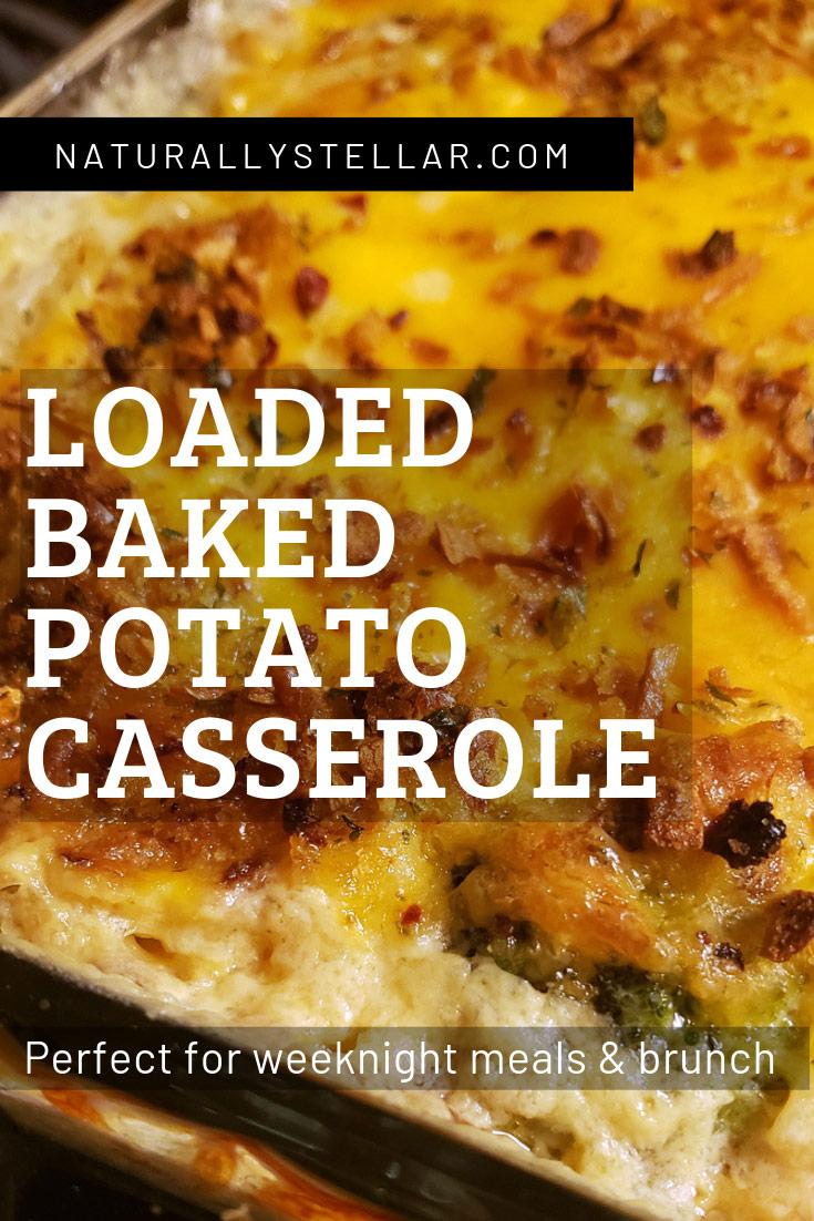 Loaded Baked Potato Casserole | Naturally Stellar