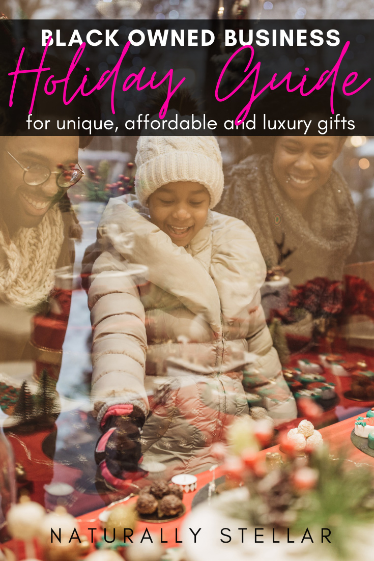 Black owned business holiday guide featuring unique, affordable and luxury gifts. | Naturally Stellar