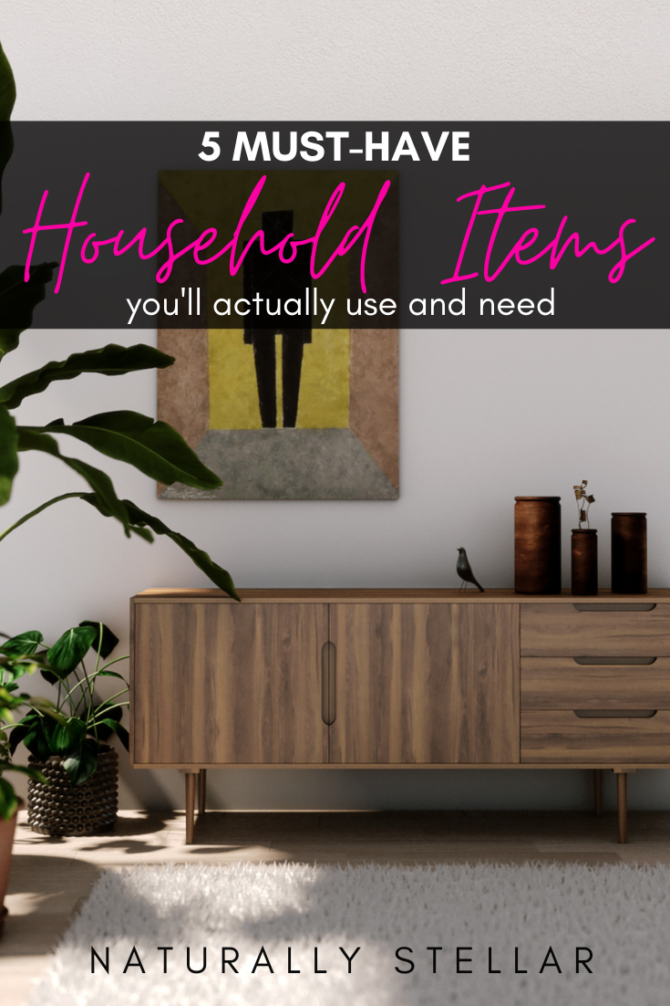 5 Household Items You Need