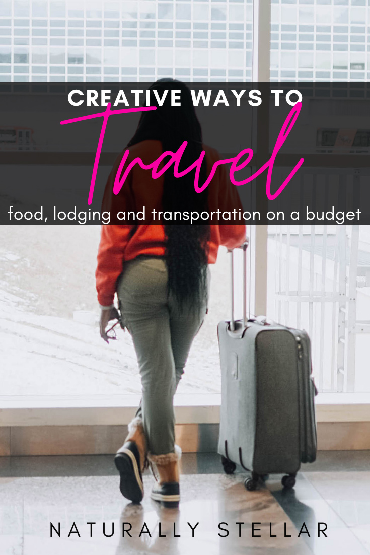 Creative Ways to Travel on a Budget | Naturally Stellar