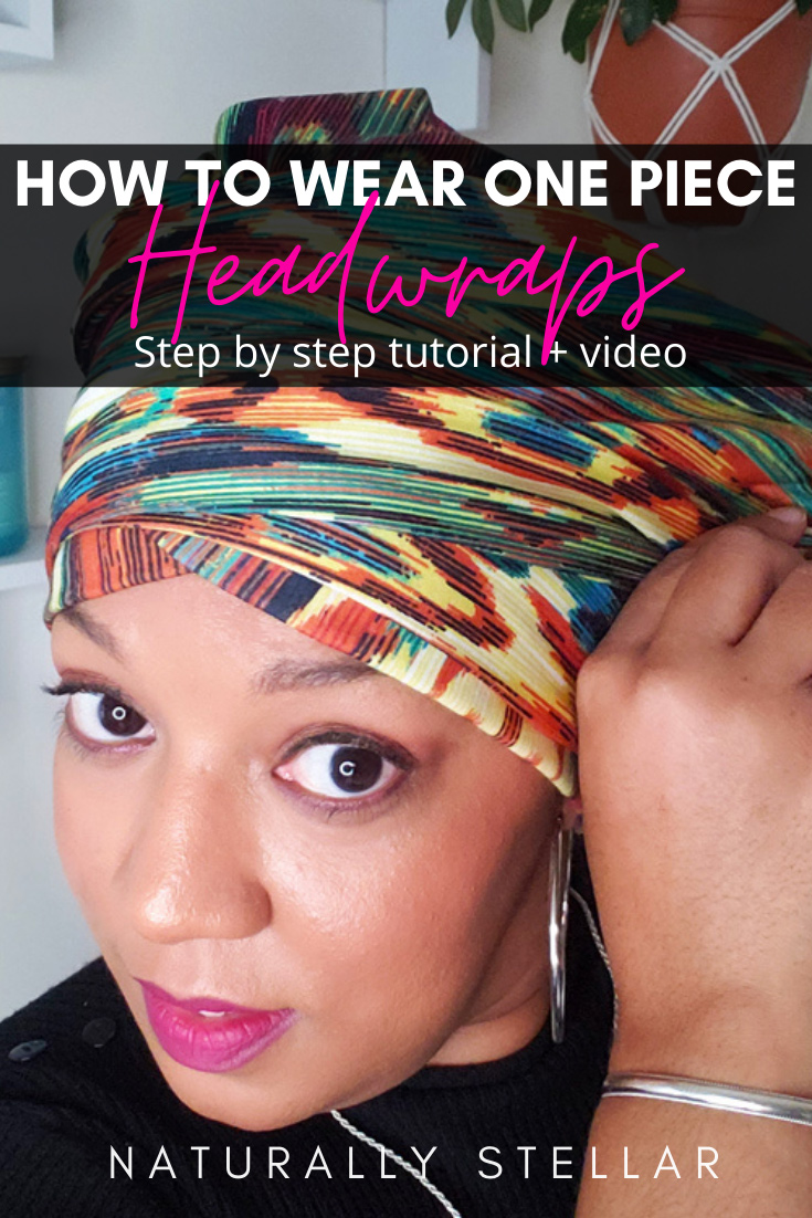 How to wear one piece headwraps | Naturally Stellar