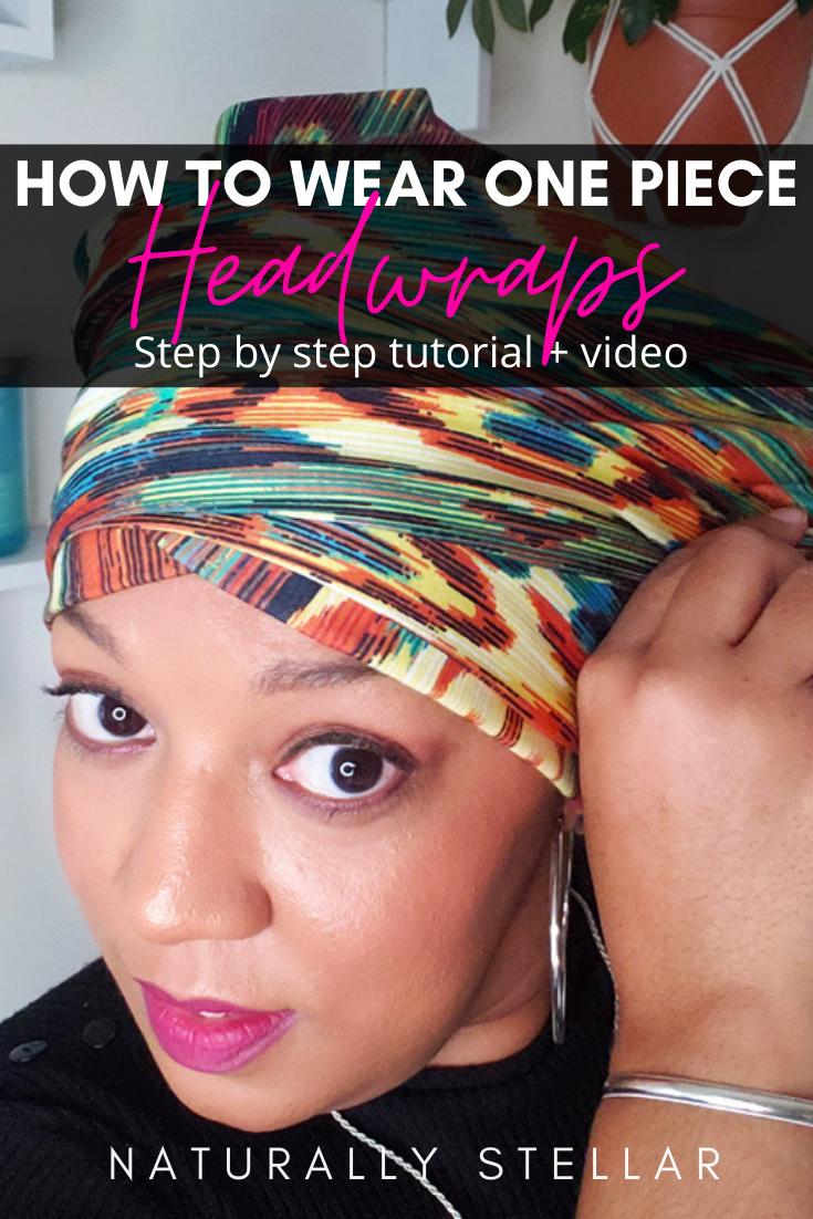 How To Wear One Piece Headwraps + Tutorial