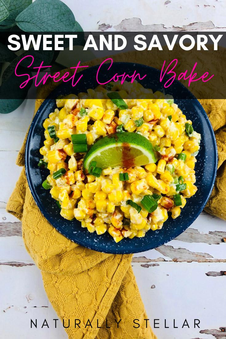 Sweet and Spicy Street Corn Bake | Naturally Stellar