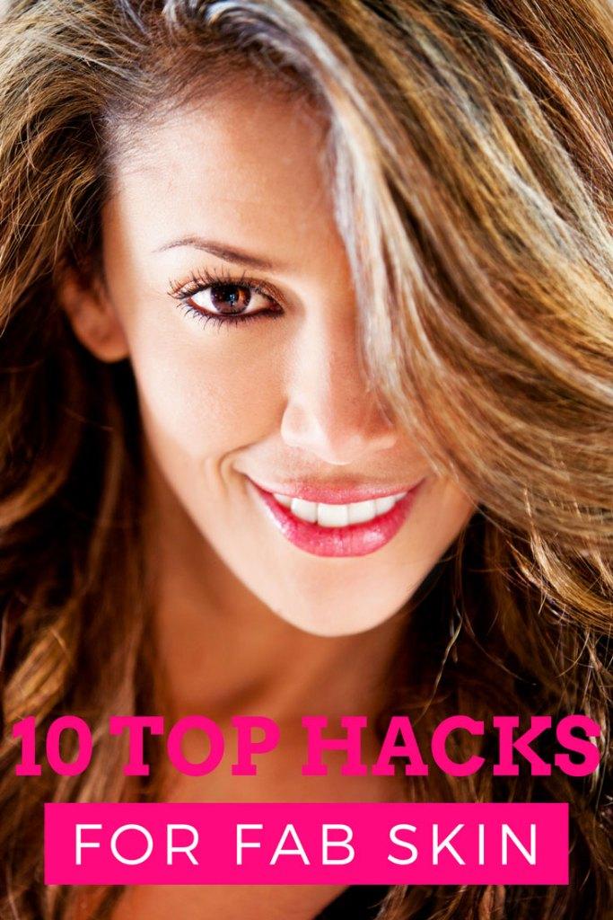 10 Top Hacks for Beautiful Skin, top natural beauty tips
