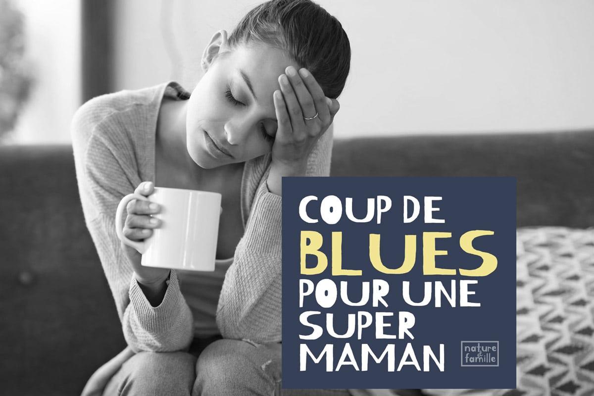Être une bonne mère culpabilité coup-de-blues