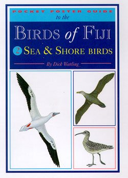 Pocket Poster Guide to the Birds of Fiji: 2 - Sea and Shore Birds