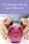 15 Things I do to Save Money