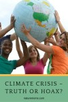 Climate Crisis – Truth or Hoax?