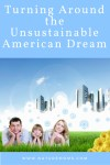 Turning Around the Unsustainable American Dream