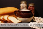 How to Avoid the Poison in Your Pantry
