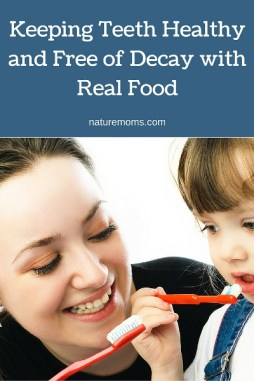Keeping Teeth Healthy and Free of Decay with Real Food