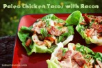 Paleo / Primal Chicken Tacos with Bacon