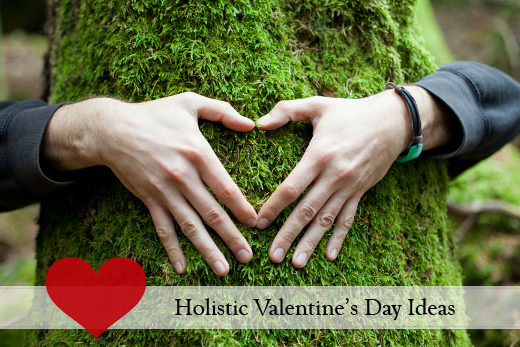 Holistic Valentine's Days Ideas and Tips