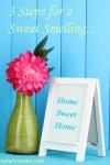 3 Steps for a Home Sweet-Smelling Home