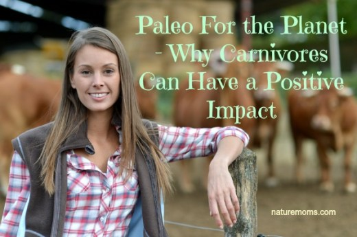 Reasons Why Paleo Diets are Sustainble and Planet Friendly