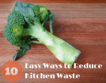 10 Easy Ways to Reduce Kitchen Waste