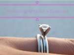 Proposing Without a Diamond
