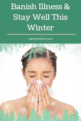 Banish Illness & Stay Well This Winter