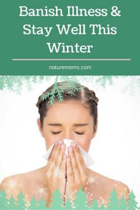 Banish Illness & Stay Well This Winter