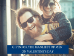 Gifts for the Manliest of Men