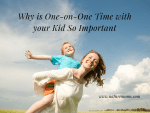 Why is One-on-One Time with your Kid So Important?