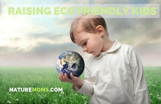 Raising Eco Friendly Kids