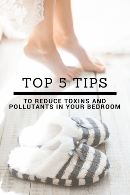 Best Ways to Reduce Toxins and Pollutants in Your Bedroom