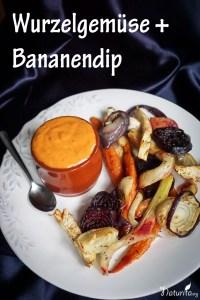 Bananendip + Wurzelgemüse