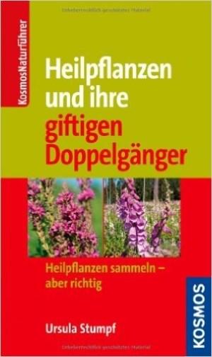 Heilpflanzen und ihre giftigen Doppelgänger - Ursula Stumpf