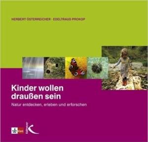 Kinder wollen draußen sein - Herbert Österreicher, Edeltraud Prokop