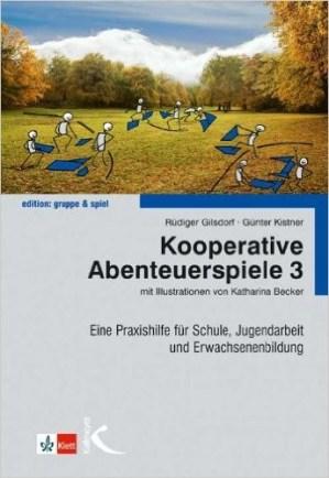 Kooperative Abenteuerspiele 3 - Rüdiger Gilsdorf, Günther Kistner