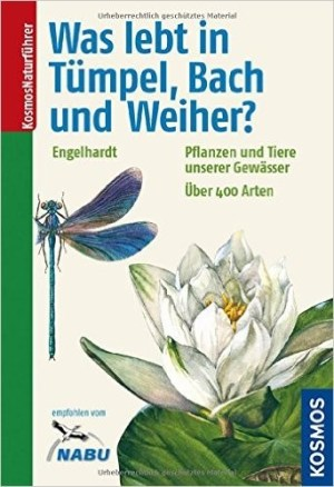 Was lebt in Tümpel, Bach und Weiher - Wolfgang Engelhardt, Peter Martin