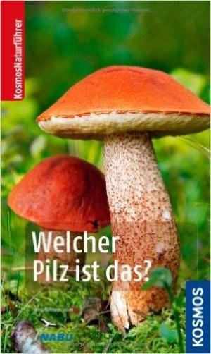 Welcher Pilz ist das - Tanja Böhning, Andreas Gminder