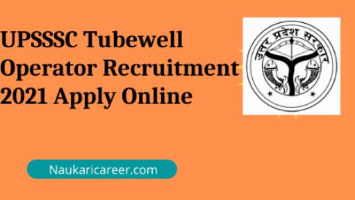 UPSSSC Tubewell Operator Recruitment 2021 Apply Online