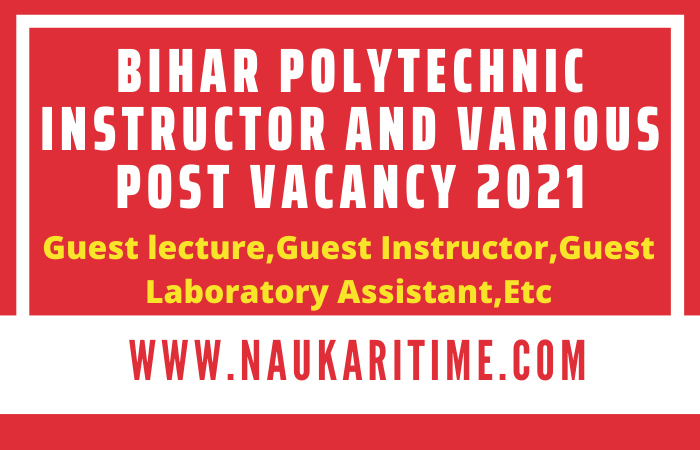 Bihar Polytechnic Instructor And Various Post Vacancy 2021