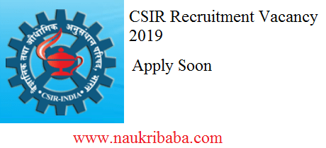 csir vacancy 2019 apply soon