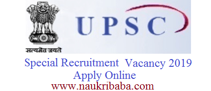 upsc special recruitment vacancy 2019 apply online