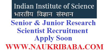 IISC BANGLORE RESEARCH SCIENTIST recruitment vacancy 2019