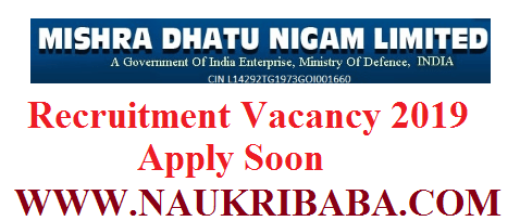 MISHRA DHATU VACANCY RECRUITMENT vacancy -2019-POSTS-APPLY SOON