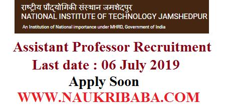 NIT JAMSHEDPUR ASSISTANT PROFESSOR recruitment vacancy 2019 APPLY SOON