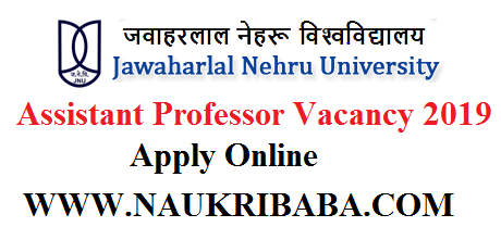JNU, Professor ASSISTANT PROFESOR VACANCY 2019