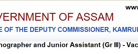 Apply for Stenographer and Junior Assistant Vacancies in DC, Kamrup-2021