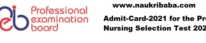 Downlaod- Admit Card for Pre Nursing Selection Test 2021