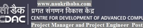 Apply Online for Project Manager and Project Engineer Posts in CDAC, Last Date-23/02/2021.