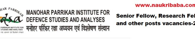 Apply for Senior Fellow, Research Fellow and many posts in MP-IDSA, Last Date-15/02/2021.
