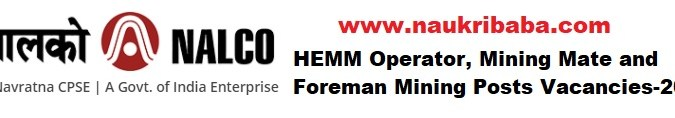 Apply for HEMM Operator, Mining Mate and Foreman Mining Vacancy in NALCO, Last Date- 28/02/2021.